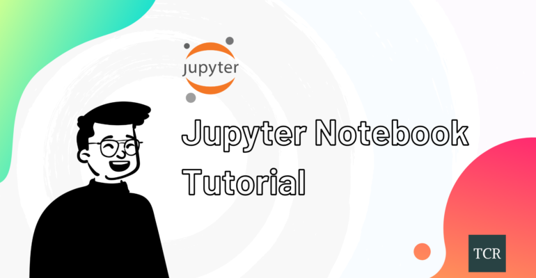 Jupyter Notebook Tutorial